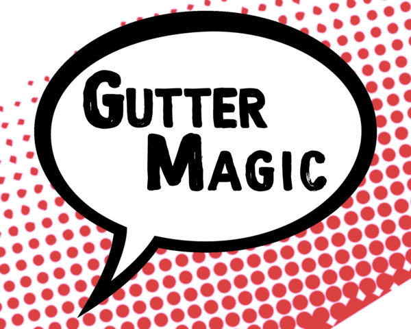 Gutter Magic