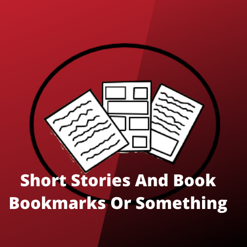 Short Stories & Bookmarks